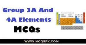 Group 3A And 4A Elements MCQs