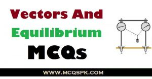 Vectors And Equilibrium MCQs